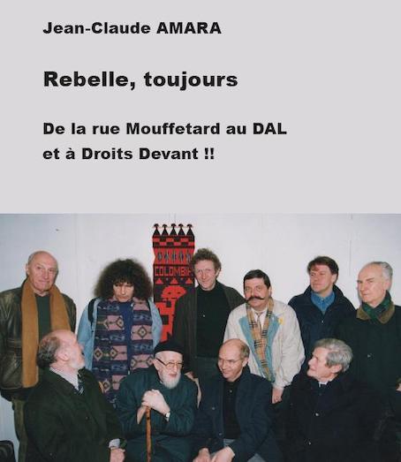 « Rebelle, toujours. De la rue Mouffetard au DAL et à Droits Devant !! » : Présentation par Jean-Claude Amara jeudi 2 juillet, à la librairie Résistances