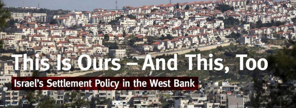 Un rapport de B'Tselem sur l'annexion de fait de la Cisjordanie par Israël