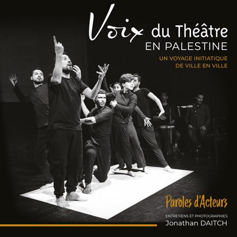 Voix du théâtre en Palestine, bientôt en librairie, grâce à la solidarité !
